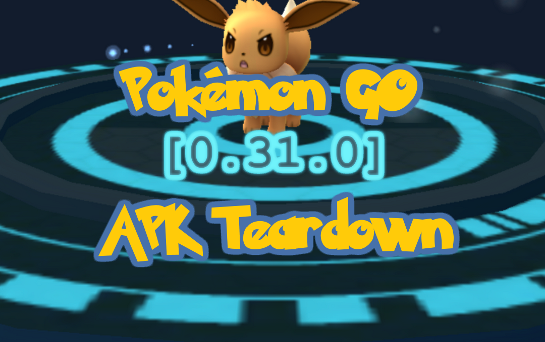 Pokémon Go Apk Teardown 0310 Fev Games